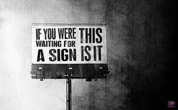 Need a sign?